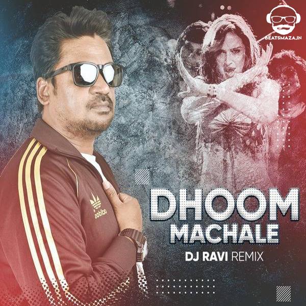 Dhoom Machale (Remix) - Dj Ravi