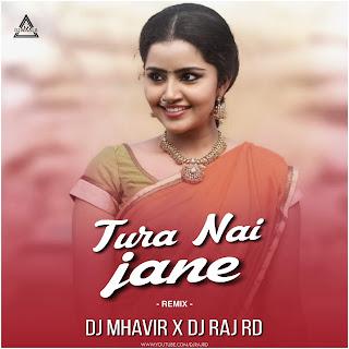 TURA NAI JANE - REMIX - DJ MAHAVIR X DJ RAJ RD