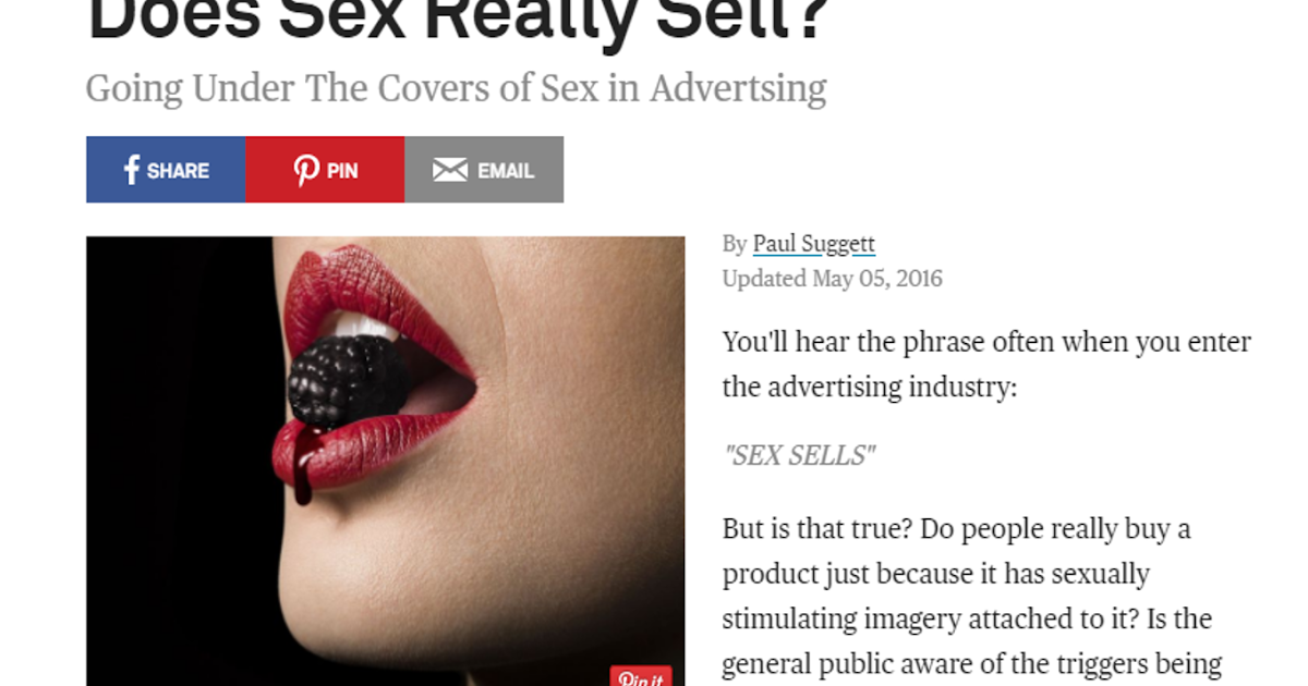 does sex actually sell Tag: does sex actually sell how sexy it has to be to make you buy it it is a very logical solution for a couple of circumstance reasons first of all, we are sexual beings, so advertisers can easily hope naked body to their brand logo will lock into the consumers mind.