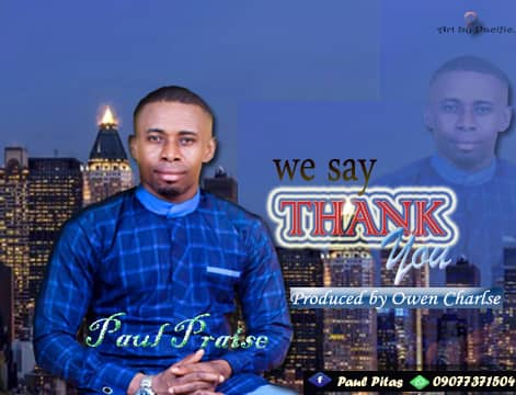 Paul-Praise-We say-Thank-You-www.mp3made.com.ng