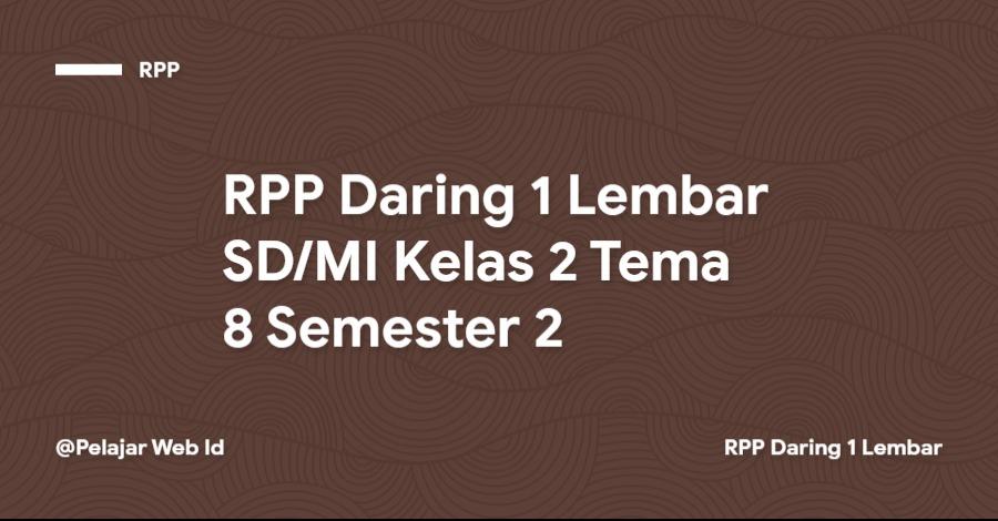 Download RPP Daring 1 Lembar SD/MI Kelas 2 Tema 8 Semester 2