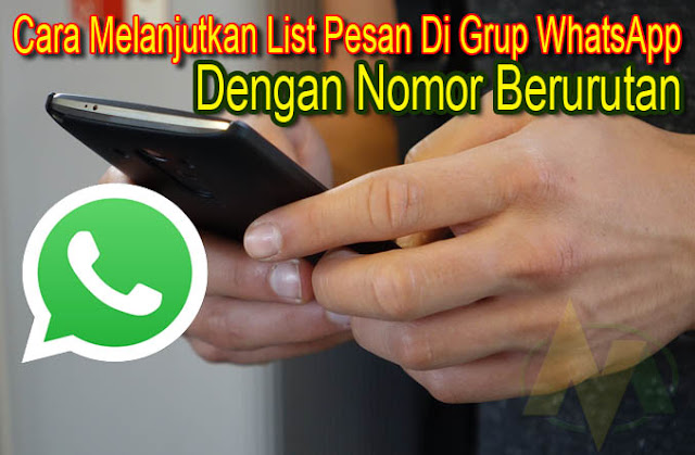 Cara Melanjutkan Atau Meneruskan List Pesan Di Group Whatsapp Dengan Nomor Berurutan.