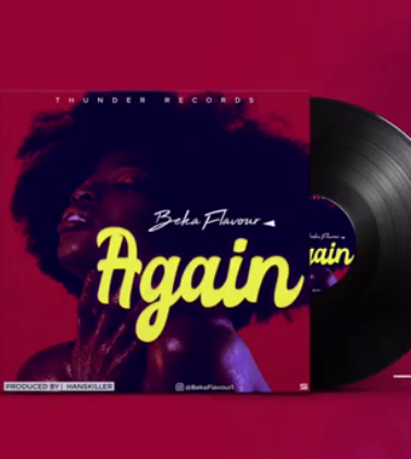 AUDIO | Beka Flavour – Again | Download