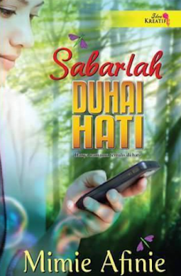 Novel Sabarlah Duhai Hati by Mimie Afinie Full Bab