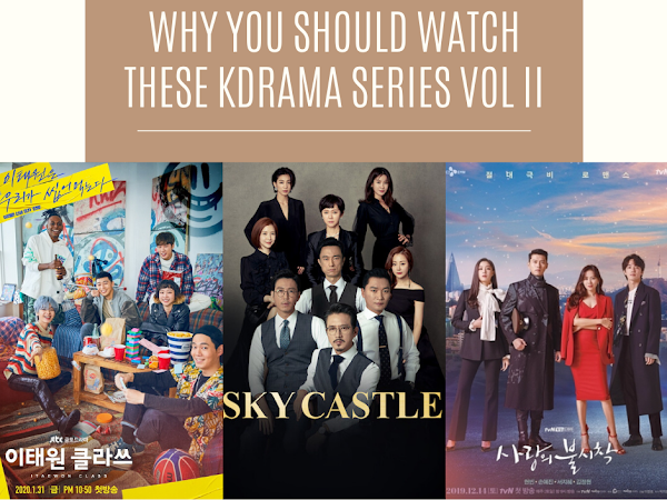 Why You Should Watch These KDrama Series Vol II