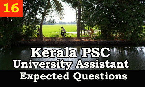 Kerala PSC : Expected Question for University Assistant Exam - 16