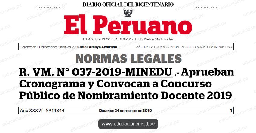 R. VM. N° 037-2019-MINEDU - Aprueban Cronograma y Convocan a Concurso Público de Ingreso a la Carrera Pública Magisterial (Nombramiento Docente 2019) www.minedu.gob.pe