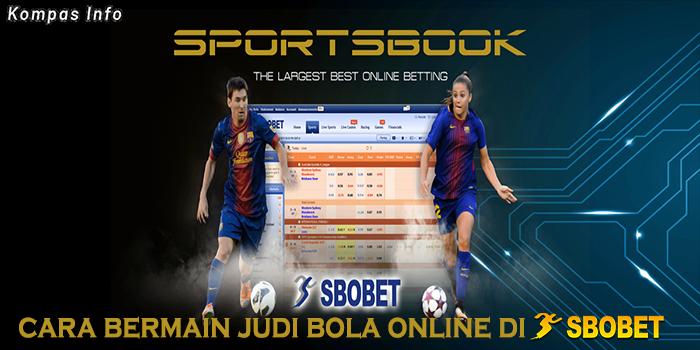 cara bermain judi bola online di sbobet