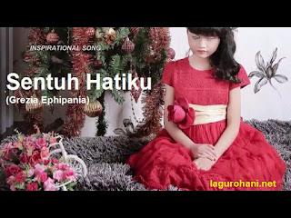 Download Lagu Rohani Sentuh Hatiku (Grezia Ephipania)