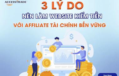 3 Lý do mà bạn nên làm website kiếm tiền với afiiliate tài chính