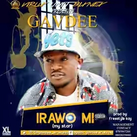 MUSIC : Gavdee - Irawo mi (Prod. by Freestyle Kay)