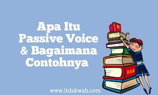 Apa Itu Passive Voice dan Bagaimana Contohnya