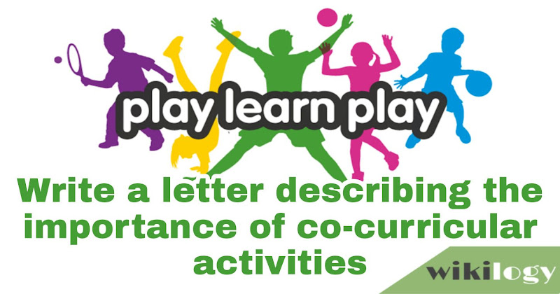 Write a letter describing the importance of co-curricular activities