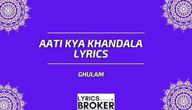 Aati-Kya-Khandala-Lyrics