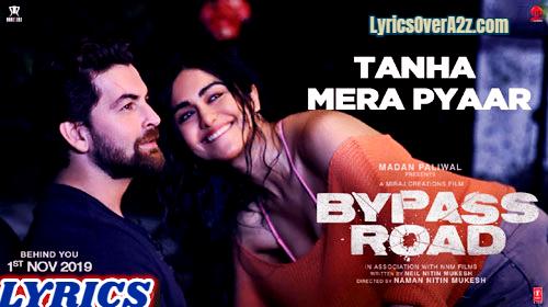 Tanha Mera Pyaar Lyrics - Bypass Road | Mohit Chauhan | Lyrics Over A2z