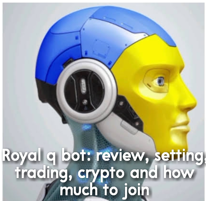 Royal q bot: review, setting, trading, crypto and price to join