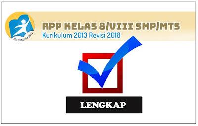 RPP Kelas 8 SMP/MTs Kurikulum 2013 Revisi 2018 Lengkap