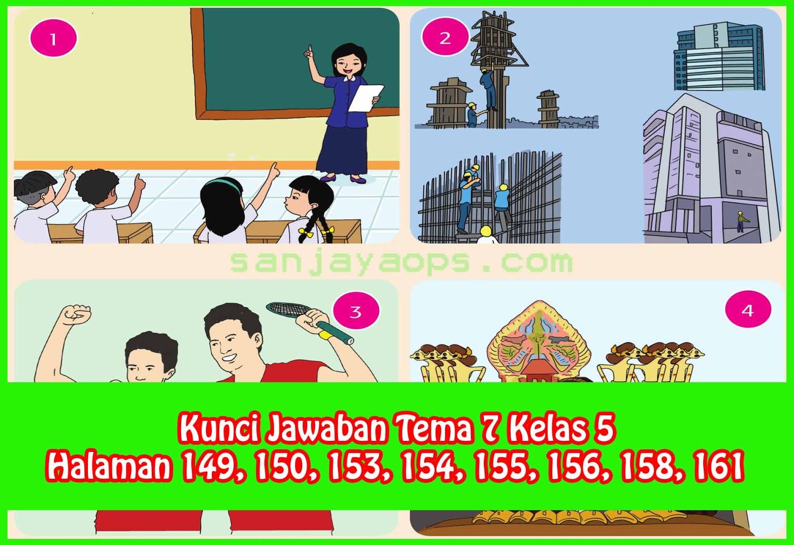 Kunci Jawaban Tema 7 Kelas 5 Halaman 149 150 153 154 155 156 158 161 Sanjayaops
