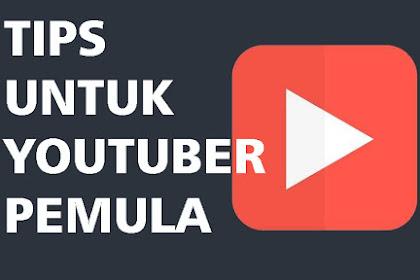 Tips Untuk Youtuber Pemula