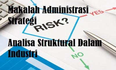 Makalah Administrasi Strategi Analisa Struktural Dalam Industri