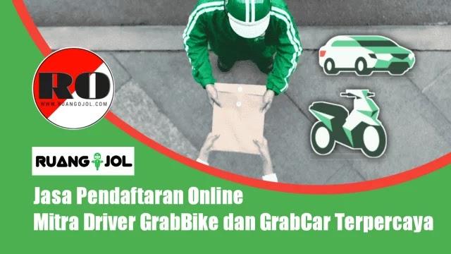 Jasa Pendaftaran Mitra Driver GrabBike dan GrabCar Terpercaya