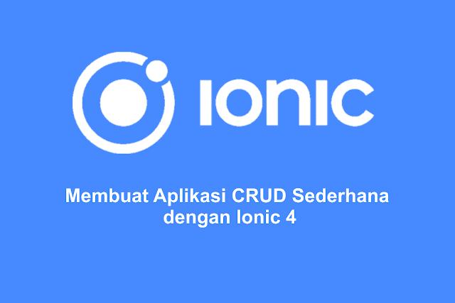 Membuat Aplikasi CRUD Sederhana dengan Ionic 4 dan PHP MySQL