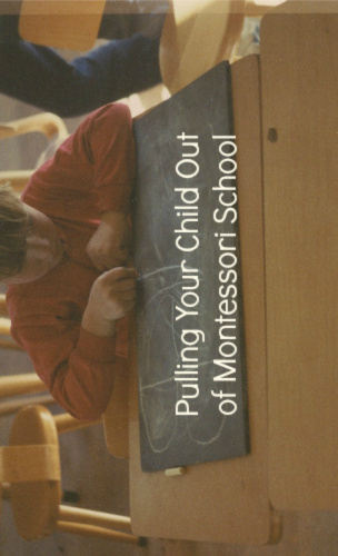Pulling Your Child Out of Montessori School