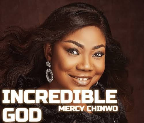 INCREDIBLE GOD_BY MERCY CHINWO