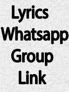 Lyrics Whatsapp Group Link https://www.whatsappgrouplinked.com/