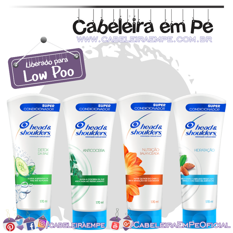 Super Condicionadores Hidratação, Nutrição Balanceada, Detox da Raiz e Anticoceira - Head and Shoulders (Low Poo)