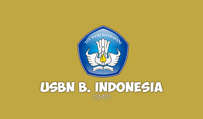 Soal USBN Bahasa Indonesia SMP