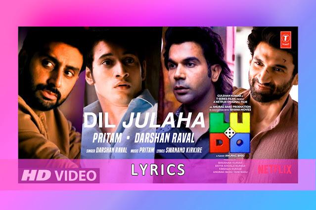 Dil Julaha Song Lyrics And Karaoke From Ludo By Darshan Raval