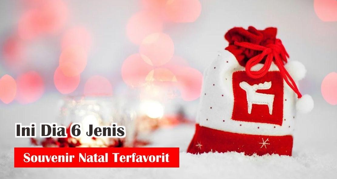 6 Pilihan Souvenir Natal Terfavorit Untuk Kamu