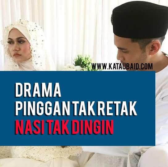 Drama Pinggan Tak Retak Nasi Tak Dingin