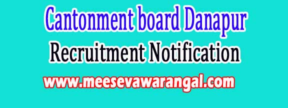 Cantonment board Danapur Recruitment Notification 2016