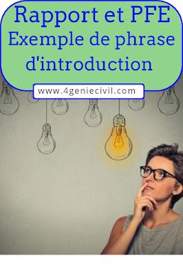 Exemples de phrases d'introduction pour PFE, rapport de stage, mémoire de fin d'étude