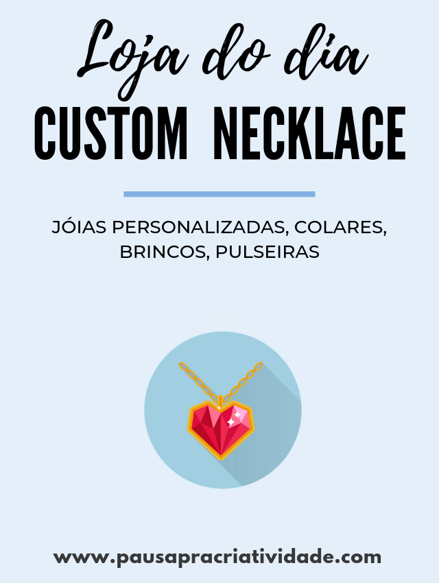 Custom Necklace - Joias personalizadas
