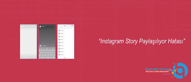Instagram Story Paylaşılıyor Hatası