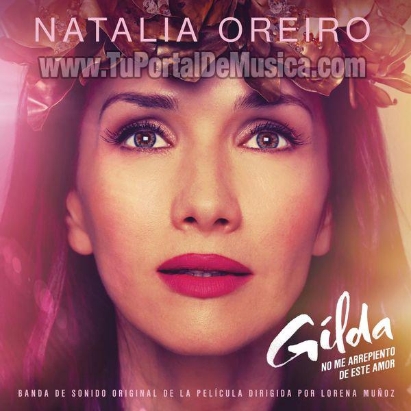Natalia Oreiro - Gilda, No Me Arrepiento de Este Amor (2016)