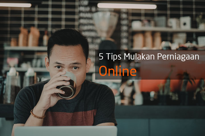 Tips Memulakan Perniagaan Online - Jual Menerusi Internet