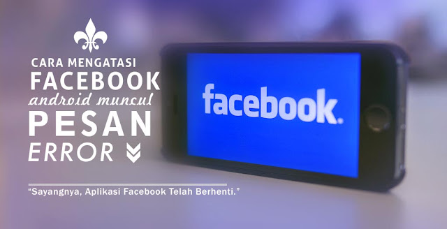 Sayangnya Aplikasi Facebook Telah Berhenti