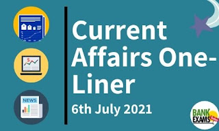 Current Affairs One-Liner: 6th July 2021