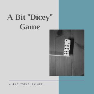 A Bit Dicey Game
