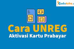 Cara UNREG Aktivasi Kartu Prabayar Axis/XL, Indosat Ooredoo, Tri (3) dan Telkomsel