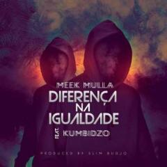 Meek Mulla feat. Kumbidzo - Diferença Na Igualdade (2021) [Download]