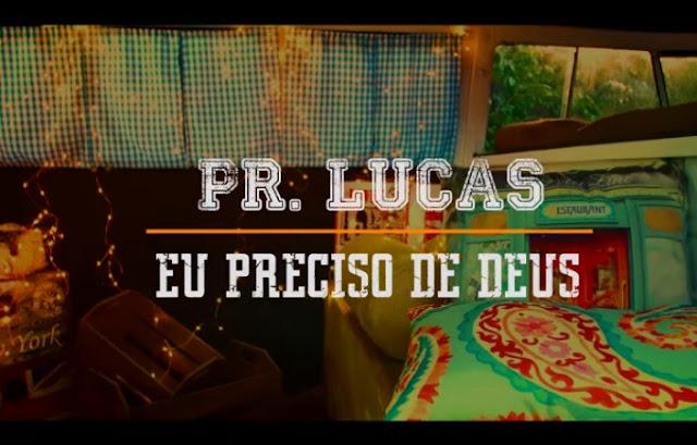 """Pastor Lucas apresenta novo lyric video: """"Eu Preciso de Deus"""""""