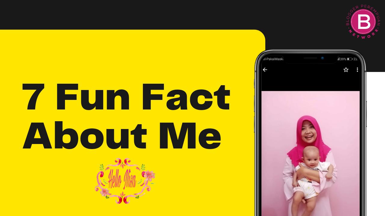 7 Fun Fact about me