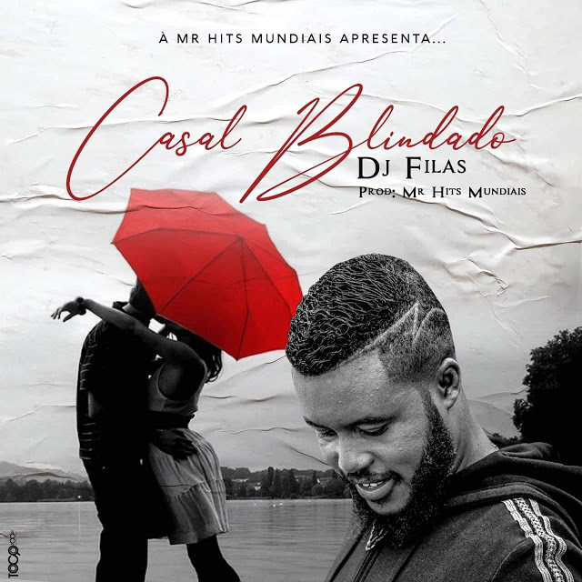 Dj Filas - Casal Blindado (Afro Pop) Download Mp3