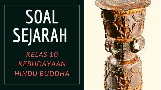 Soal Sejarah Kelas 10 Pengaruh Hindu-Buddha di Indonesia