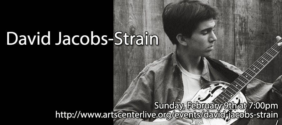 http://www.artscenterlive.org/events/david-jacobs-strain/